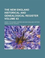 The New England historical and genealogical register Volume 63