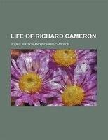 Life of Richard Cameron