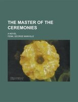 The Master of the Ceremonies; a novel
