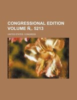 Congressional edition Volume Ñ,. 5213