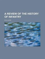 A review of the history of infantry