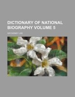 Dictionary of national biography Volume 5
