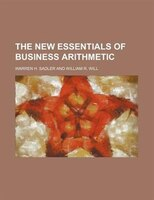 The new Essentials of business arithmetic