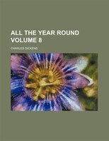 All The Year Round Volume 8