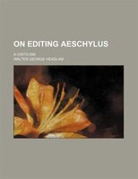 On editing Aeschylus; a criticism