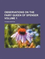 Observations on the Fairy queen of Spenser Volume 1