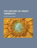 The history of Great Yarmouth