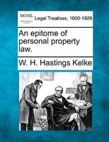 An Epitome Of Personal Property Law.