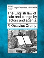 The English Law Of Sale And Pledge By Factors And Agents.