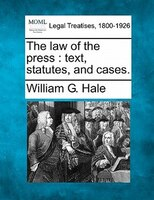The Law Of The Press: Text, Statutes, And Cases.