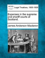 Expenses In The Supreme And Sheriff Courts Of Scotland.