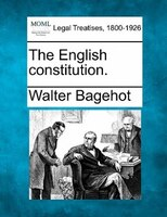 The English Constitution.