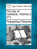 The Law Of Contracts. Volume 2 Of 3
