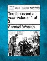 Ten Thousand A-year Volume 1 Of 3
