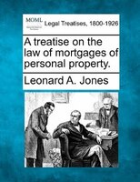 A Treatise On The Law Of Mortgages Of Personal Property.