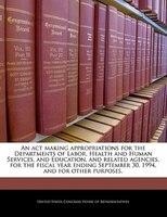 An Act Making Appropriations For The Departments Of Labor, Health And Human Services, And Education, And Related Agencies, For The