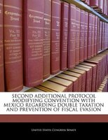 Second Additional Protocol Modifying Convention With Mexico Regarding Double Taxation And Prevention Of Fiscal Evasion