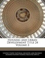 Housing And Urban Development Title 24 Volume 3