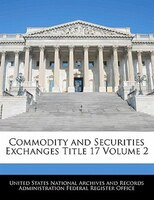 Commodity And Securities Exchanges Title 17 Volume 2