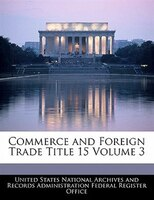 Commerce And Foreign Trade Title 15 Volume 3