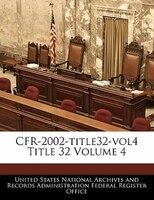 Cfr-2002-title32-vol4 Title 32 Volume 4