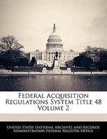 Federal Acquisition Regulations System Title 48 Volume 2