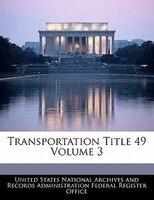 Transportation Title 49 Volume 3