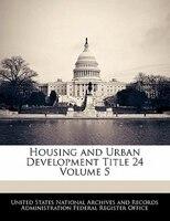 Housing And Urban Development Title 24 Volume 5