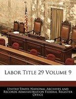 Labor Title 29 Volume 9