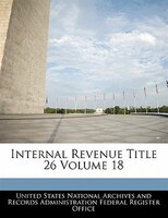 Internal Revenue Title 26 Volume 18