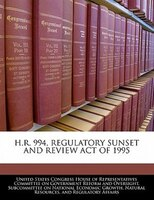 H.r. 994, Regulatory Sunset And Review Act Of 1995