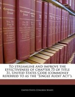 To Streamline And Improve The Effectiveness Of Chapter 75 Of Title 31, United States Code (commonly Referred To As The