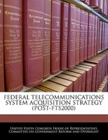 Federal Telecommunications System Acquisition Strategy (post-fts2000)