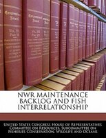 Nwr Maintenance Backlog And Fish Interrelationship