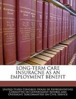 Long-term Care Insuracne As An Employment Benefit