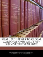 Small Businesses To Global Corporations: Will They Survive The Year 2000?