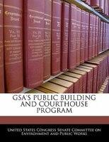 Gsa's Public Building And Courthouse Program
