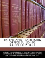 Patent And Trademark Office Building Consolidation