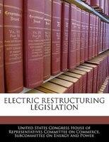 Electric Restructuring Legislation