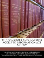 The Consumer And Investor Access To Information Act Of 1999