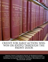Credit For Early Action: Win-win Or Kyoto Through The Front Door