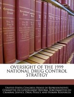 Oversight Of The 1999 National Drug Control Strategy