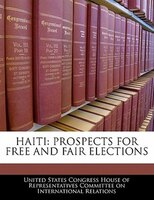 Haiti: Prospects For Free And Fair Elections