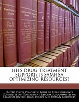 Hhs Drug Treatment Support: Is Samhsa Optimizing Resources?