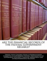Are The Financial Records Of The Federal Government Reliable?