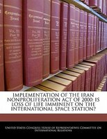 Implementation Of The Iran Nonproliferation Act Of 2000: Is Loss Of Life Imminent On The International Space Station?