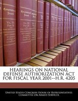 Hearings On National Defense Authorization Act For Fiscal Year 2001--h.r. 4205