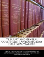 Treasury And General Government Appropriations For Fiscal Year 2001