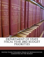 Department Of State Fiscal Year 2002 Budget Priorities