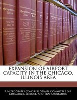 Expansion Of Airport Capacity In The Chicago, Illinois Area